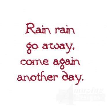 Rain Rain Go Away Text Embroidery Design