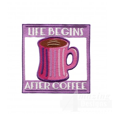 Life Begins After Coffee Embroidery Design