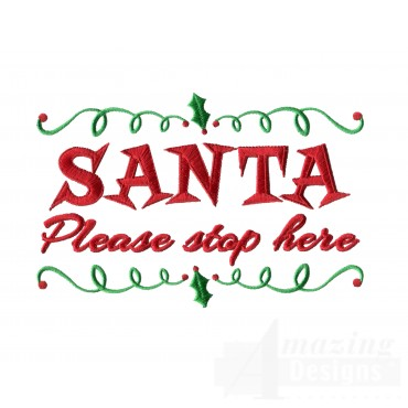 Santa Please Stop Here Christmas Embroidery Design