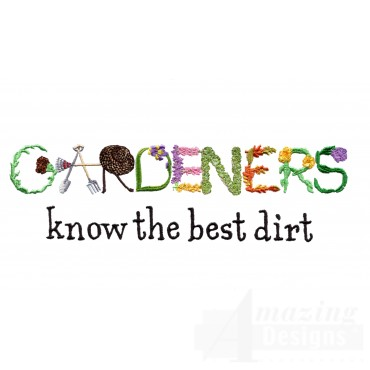 Gardeners Know Dirt Embroidery Design