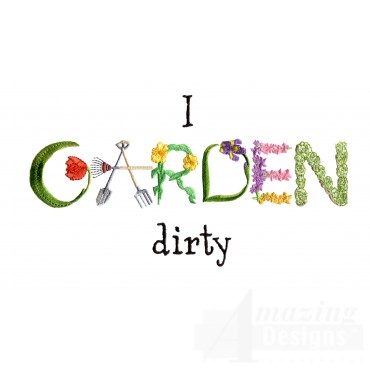 I Garden Dirty Embroidery Design