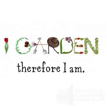 I Garden Therefore I Am Embroidery Design