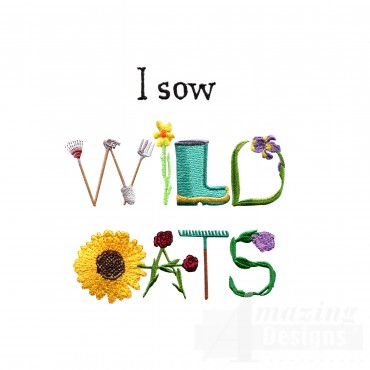 I Sow Wild Oats Embroidery Design