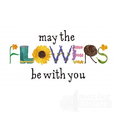 May Flowers Be With You Embroidery Design