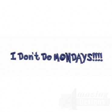 I Don t Do Mondays