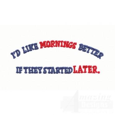 I d Like Mornings Better