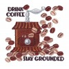 Drink Coffee Stay Grounded Embroidery Design