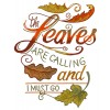 The Leaves are Calling I Must Go Embroidery Design