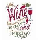 Wine is Calling I Must Go Embroidery Design
