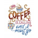 Coffee Is Calling I Must Go Embroidery Design