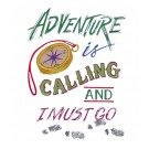 Adventure is Calling I Must Go Embroidery Design