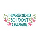 Don't Unravel In Stitches Embroidery Design
